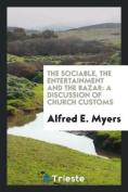 The Sociable, the Entertainment and the Bazar