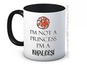 I'm Not a Princess I'm a Khaleesi - High Quality Coffee or Tea Mug