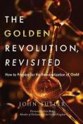 The Golden Revolution, Revisited
