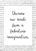 DREAMS ARE MADE FROM A FABULOUS IMAGINATION - Nursery Rhyme Decor Baby Print Wall - Nursery Christening Quote Print Poster. A lovely unframed print measuring, A4