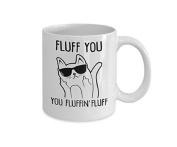 Ruotong Home Decor Fluff You You Fluffin' Fluff, 330ml Funny Ceramic Cat Coffee Mug