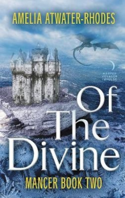 Of the Divine: Mancer: Book Two