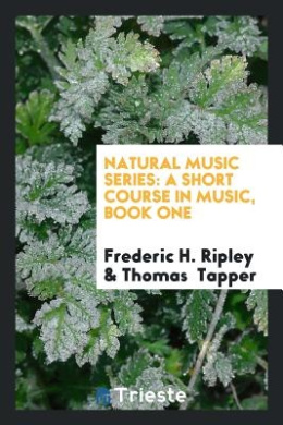 Natural Music Series: A Short Course in Music, Book One