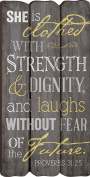 She Is Clothed with Strength Proverbs 31:25 Small Fence Post Wood Look Wall Art Plaque