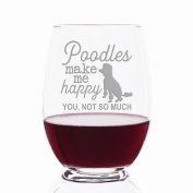 Poodles Make Me Happy - You, Not So Much Engraved Stemless 620ml Wine Glass - 4pcs