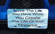 Love Life Quote Create Dreams Printed Design Aluminium Licence Plate for Car Truck Vehicles