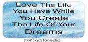 Love Life Quote Create Dreams Printed Design Mini 7.6cm x 15cm Aluminium Licence Plate