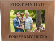 First My Dad Forever My Friend 10cm x 15cm Wood Picture Frame - Great Gift for Father's Day Birthday or Christmas Gift for Dad Grandpa Papa Husband