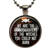 We Are The Granddaughters Of The Witches You Could Not Burn Quote Necklace, Feminist Jewellery, Feminism Gender Equality Pendant