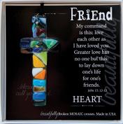 Friend, John 15:12 Beautifully Broken Mosaic Glass Cross in Scripture Box