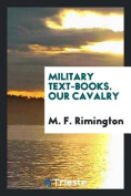 Military Text-Books. Our Cavalry