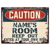 CAUTION NAME'S ROOM Keep Out Custom Personalised Tin Chic Sign Rustic Vintage style Retro Kitchen Bar Pub Coffee Shop Decor 23cm x 30cm Metal Plate Sign Home Store man cave Decor Gift Ideas