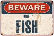 BEWARE OF FISH Rustic Distressed Look Hi Gloss Metal Sign Chic Wall Decore 8x12 G81201044
