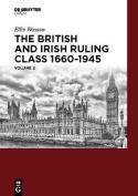 The British and Irish Ruling Class 1660-1945 Vol. 2