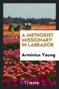A Methodist Missionary in Labrador