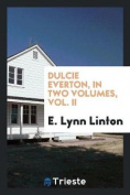Dulcie Everton, in Two Volumes, Vol. II