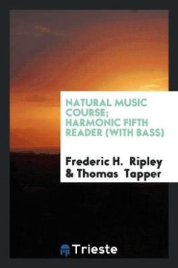 Natural Music Course; Harmonic Fifth Reader (with Bass)