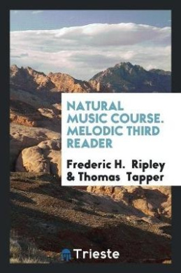 Natural Music Course. Melodic Third Reader
