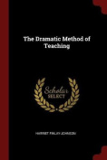 The Dramatic Method of Teaching