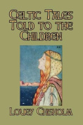 Celtic Tales Told to the Children