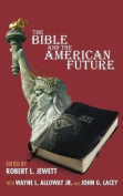 The Bible and the American Future