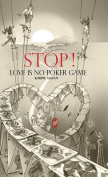 Stop! Love Is No Poker Game