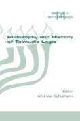 Philosophy and History of Talmudic Logic