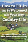 How to Fit-In and Be Welcomed Into Your New Country Life