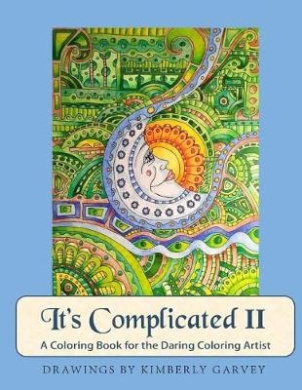 It's Complicated II: A Coloring Book for the Daring Coloring Artist