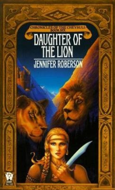 Chronicles of the Cheysuli: Book 6: Daughter of the Lion