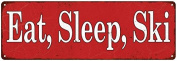 Eat, Sleep, Ski, Red Vintage Look Reprodution Metal Sign 6x18 Old Advertising Man Cave Game Room M6180818