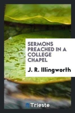 Sermons Preached in a College Chapel