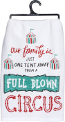 Primitives by Kathy Glitter Kitchen Towel - Our Family is Just One Tent Away From A Full Blown Circus
