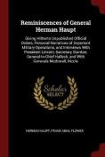 Reminiscences of General Herman Haupt