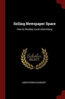 Selling Newspaper Space: How to Develop Local Advertising