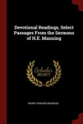 Devotional Readings, Select Passages from the Sermons of H.E. Manning