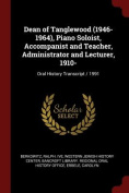Dean of Tanglewood (1946-1964), Piano Soloist, Accompanist and Teacher, Administrator and Lecturer, 1910-