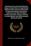 Reminiscences of General Herman Haupt; Giving Hitherto Unpublished Official Orders, Personal Narratives of Important Military Operations, and Intervie