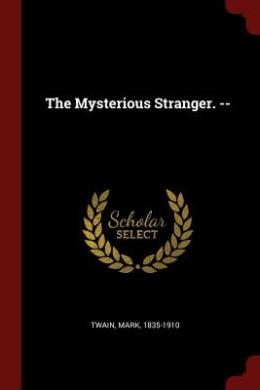 The Mysterious Stranger. --
