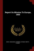Report on Mission to Europe, 1905