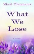 What We Lose [Large Print]