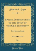 Special Introduction to the Study of the Old Testament, Vol. 1