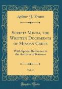 Scripta Minoa, the Written Documents of Minoan Crete, Vol. 2