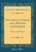 Testimony to Christ and a Witness for Freedom