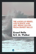 The Angelus Series. Life Science and Art