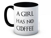 A Girl Has No Coffee - Game of Thrones Parody - High Quality Ceramic Coffee or Tea Mug