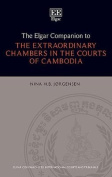 The Elgar Companion to the Extraordinary Chambers in the Courts of Cambodia