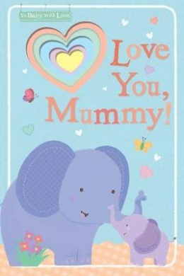 Love You, Mummy! (To Baby With Love)