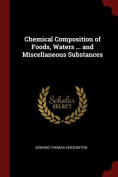 Chemical Composition of Foods, Waters ... and Miscellaneous Substances