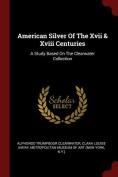 American Silver of the XVII & XVIII Centuries